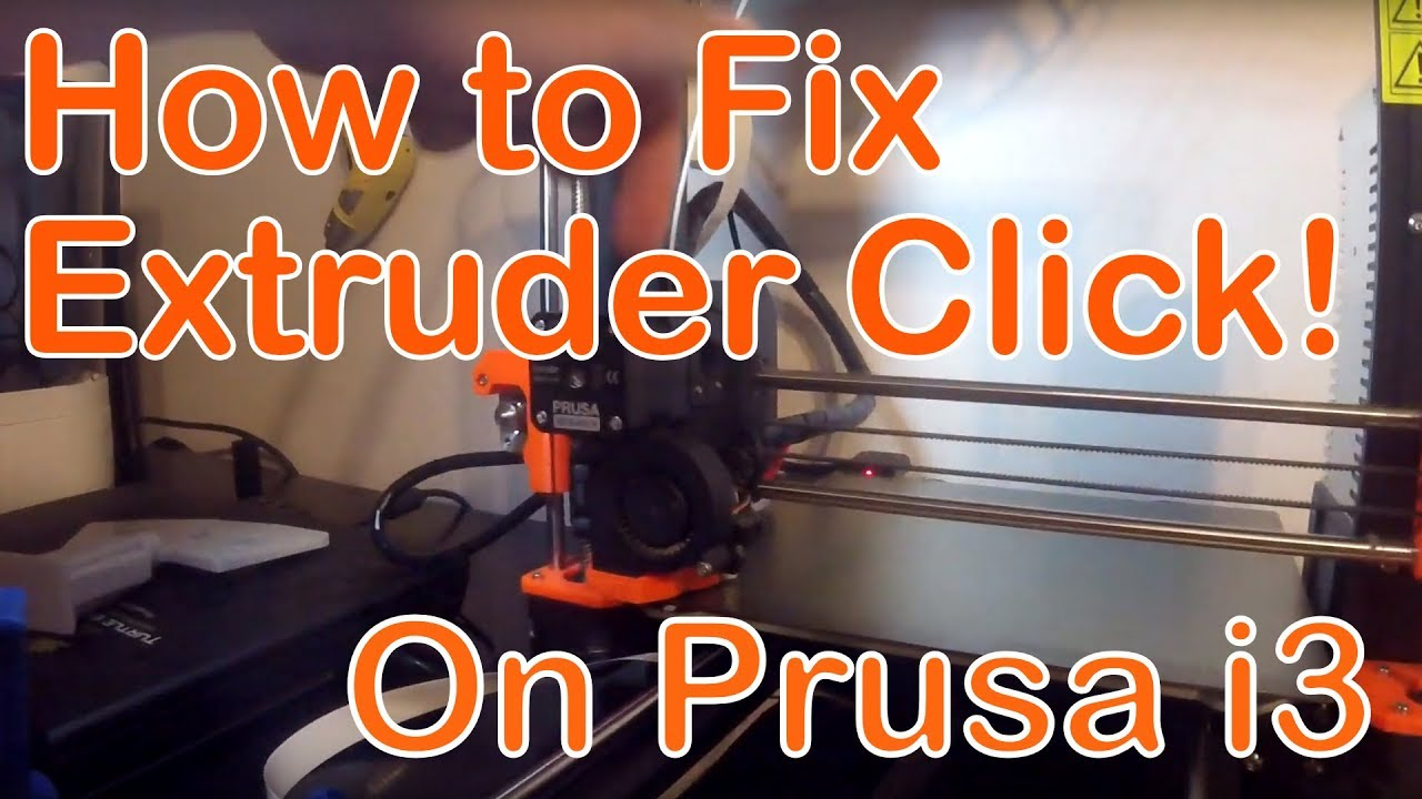 How to Fix Extruder Clicking with the Prusa I3 Mk3