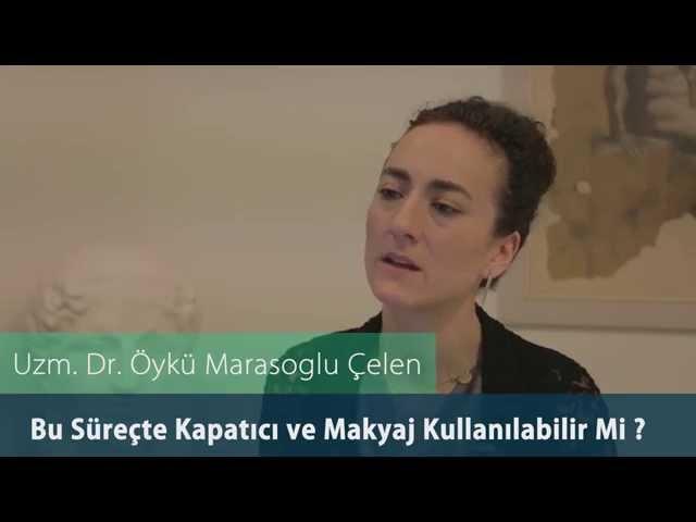 Dr.Öykü Maraşoğlu Çelen - Co2 Fraksel Lazer Bu Süreçte Kapatıcı ve Makyaj Kullanılabilir Mi ?