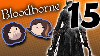 Bloodborne: The Sad Corner - PART 15 - Game Grumps