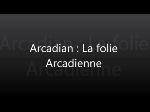 Arcadian || Parole de La folie Arcadienne ||