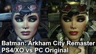 Batman: Arkham City PS4/Xbox One Remaster vs PC Original Graphics Comparison