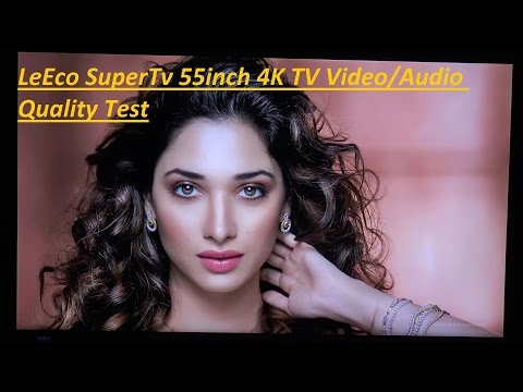 LeEco SuperTv 55inch 4K TV Video/Audio Quality Test
