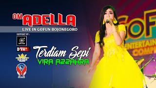 Download FIRA AZZAHRA - TERDIAM SEPI [OM. ADELLA LIVE GOFUN - BOJONEGORO]