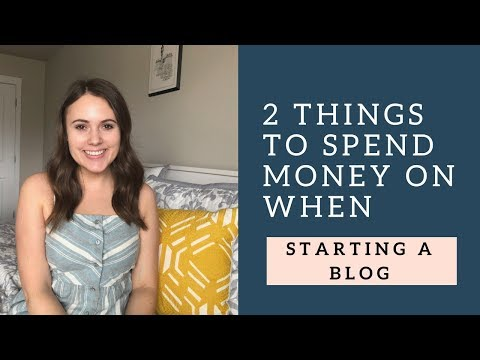 STARTING A BLOG: 2 THINGS TO SPEND MONEY ON