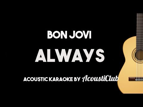 Bon Jovi - Always (Acoustic Guitar Karaoke Instrumental with Lyrics on Screen)