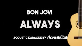 Bon Jovi - Always (Acoustic Guitar Karaoke Instrumental with Lyrics on Screen)