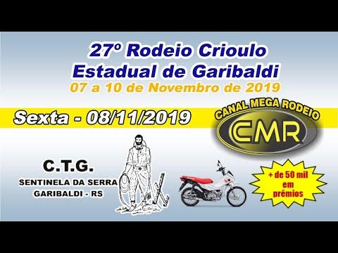 27º Rodeio Crioulo Estadual de Garibaldi – CTG Sentinela da Serra – Sexta 08/11/2019- Garibaldi-RS