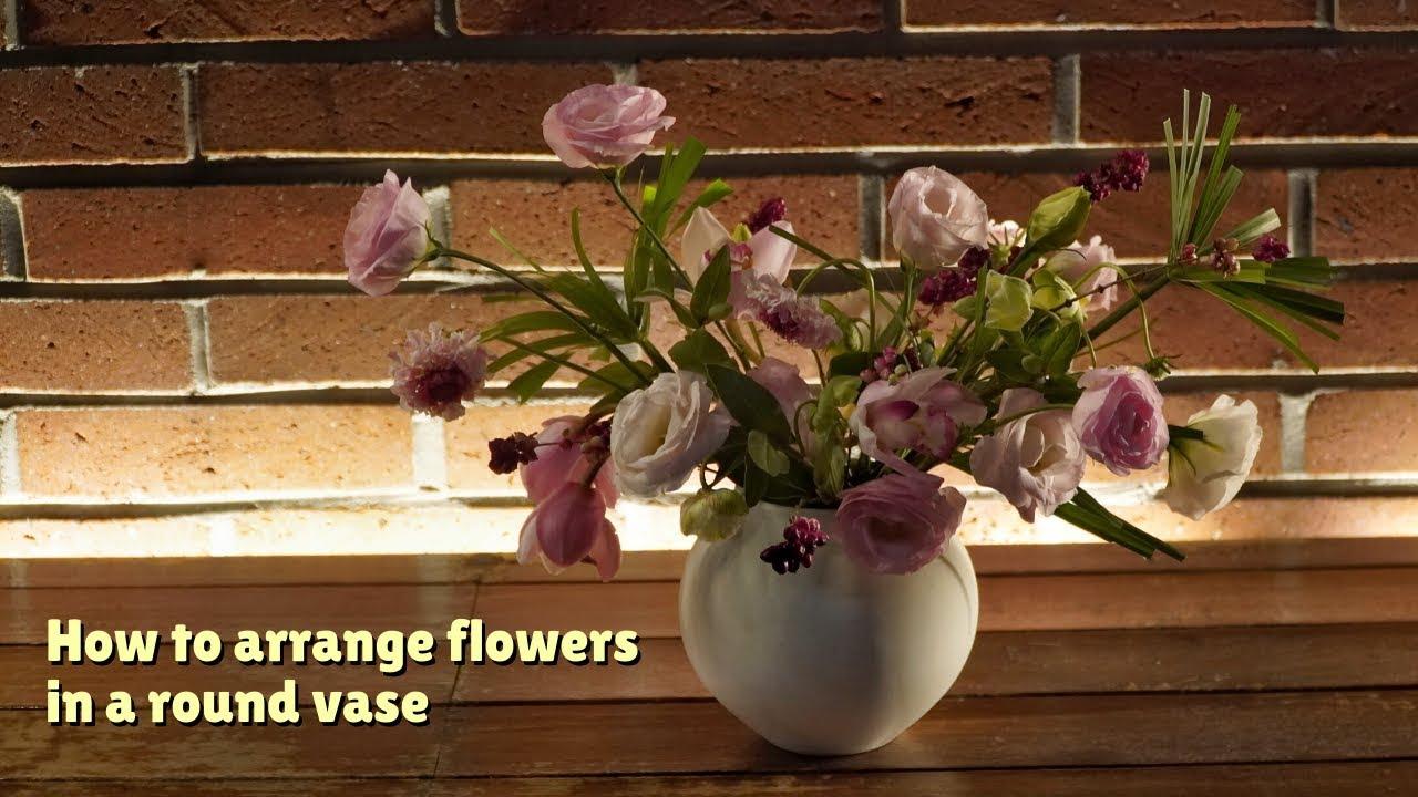 How To Arrange Flowers In A Round Vase Flower Arrangement Ideas Diy Youtube