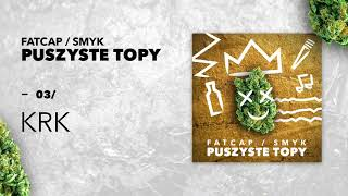 03 FatCap & Smyk - KRK (oficjalny odsluch)
