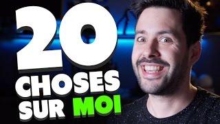 20 CHOSES SUR MOI