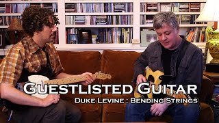 Guestlisted Guitar Lesson: Duke Levine on Bending Strings