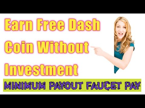 Earn Free Dash Coin Without Investment | Minimum Payout To Faucet Pay