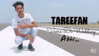 Tareefan - Veere Di Wedding Dance Choreography | Dance Cover Choreography | By Abhi
