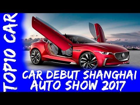 10 Car Debut in Shanghai Auto Show 2017
