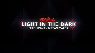 RIVAL - Light in the dark (ft. Sina Py & Ryan Oakes)