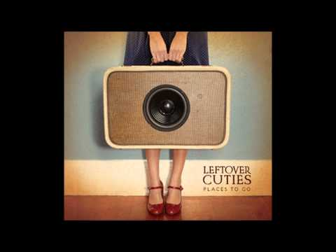 Leftover Cuties - I Miss You