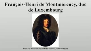 François-Henri de Montmorency, duc de Luxembourg