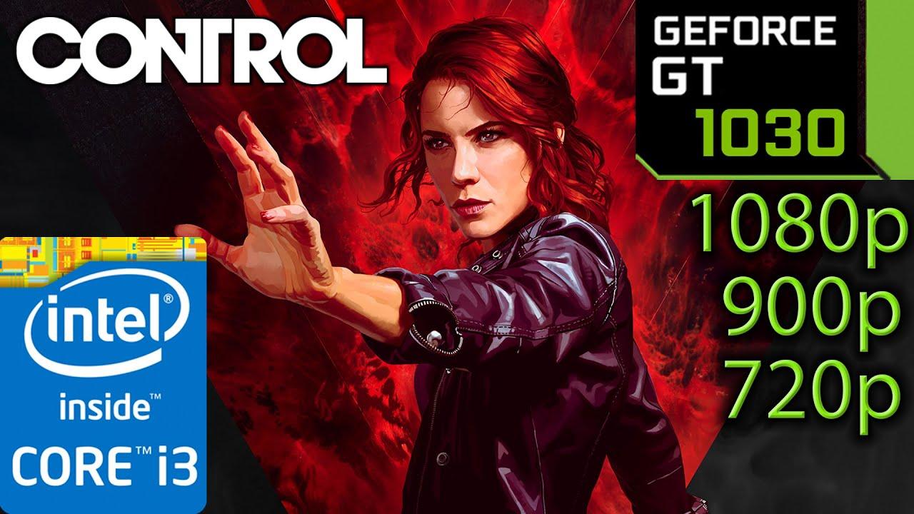 GT 1030   Control   720p 900p 1080p   i3 10100f   PC Performance