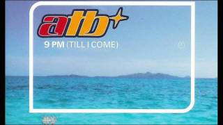ATB - 9 PM (Till I Come) (Club Mix) (UK Version)