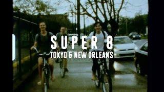 Super 8 - Tokyo & New Orleans