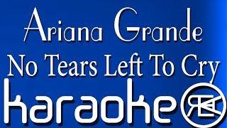 Ariana Grande - No Tears Left To Cry   Karaoke Lyrics