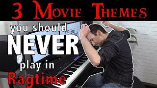3 Movie Themes you should NEVER play in Ragtime! 😮
