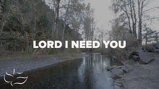Lord, I Need You   Maranatha! Music (Lyric Video)