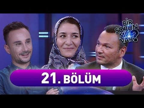 Bir Sorun mu Var?  21. Bölüm Full HD Tek Parça