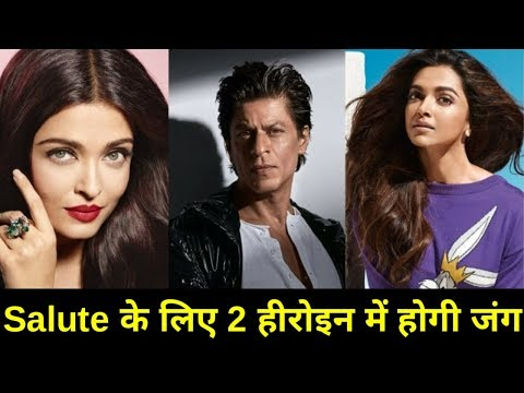 Fight between Two actress for the role oppposite Shahrukh Khan in SALUTE movie
