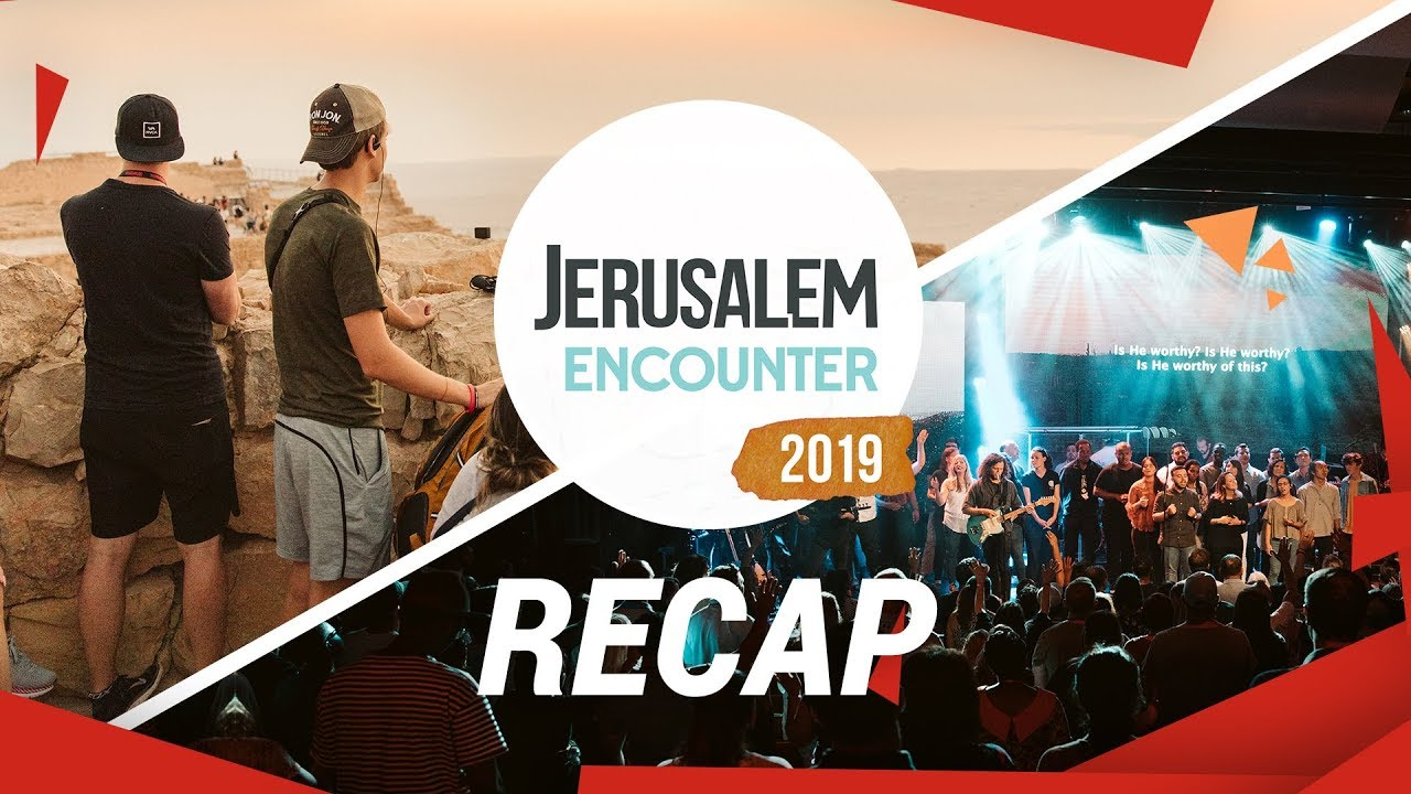 Jerusalem Encounter 2019 // RECAP