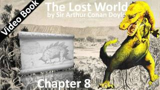 Chapter 08 - The Lost World by Sir Arthur Conan Doyle - The Outlying Pickets Of The New World thumbnail