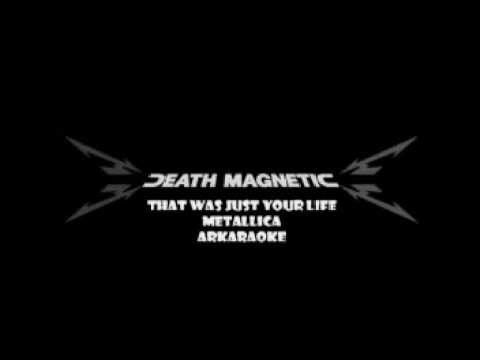 That Was Just Your Life - Metallica Karaoke