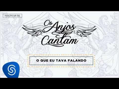Jorge & Mateus - O Que Eu Tava Falando Os Anjos Cantam Áudio