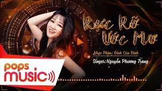 Rực Rỡ Ước Mơ | Nguyễn Phương Trang (Official Video) | St: Đỗ Thụy Khanh
