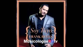 Frank Reyes - Se Me Olvido Que Te Amaba (Audio Original) 2012