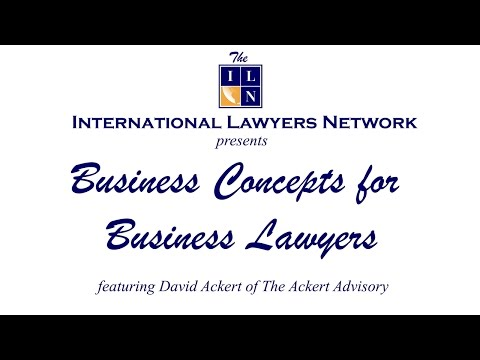 Business Concepts for Business Lawyers: Understanding the Drivers Your Clients Care About