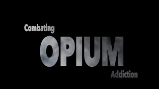 Combating Opium Addiction