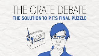 The Grate Debate: The Solution to P.T.