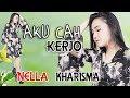 Download lagu Nella Kharisma - Aku Cah Kerjo [OFFICIAL]