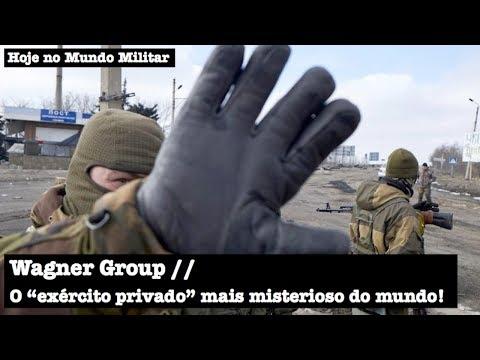 """Wagner Group, o """"exército privado"""" mais misterioso do mundo!"""