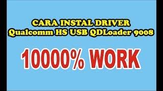 Cara Instal Driver Qualcomm HS USB QDLoader 9008