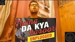 Naina Da Kya Kasoor - Unplugged Cover | Andhadhun | Amit Trivedi