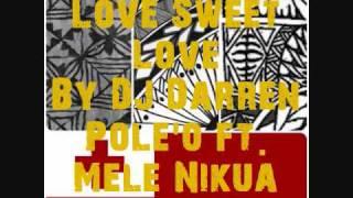 Скачать Love Sweet Love DJ Darren Pole O Ft Mele Nikua