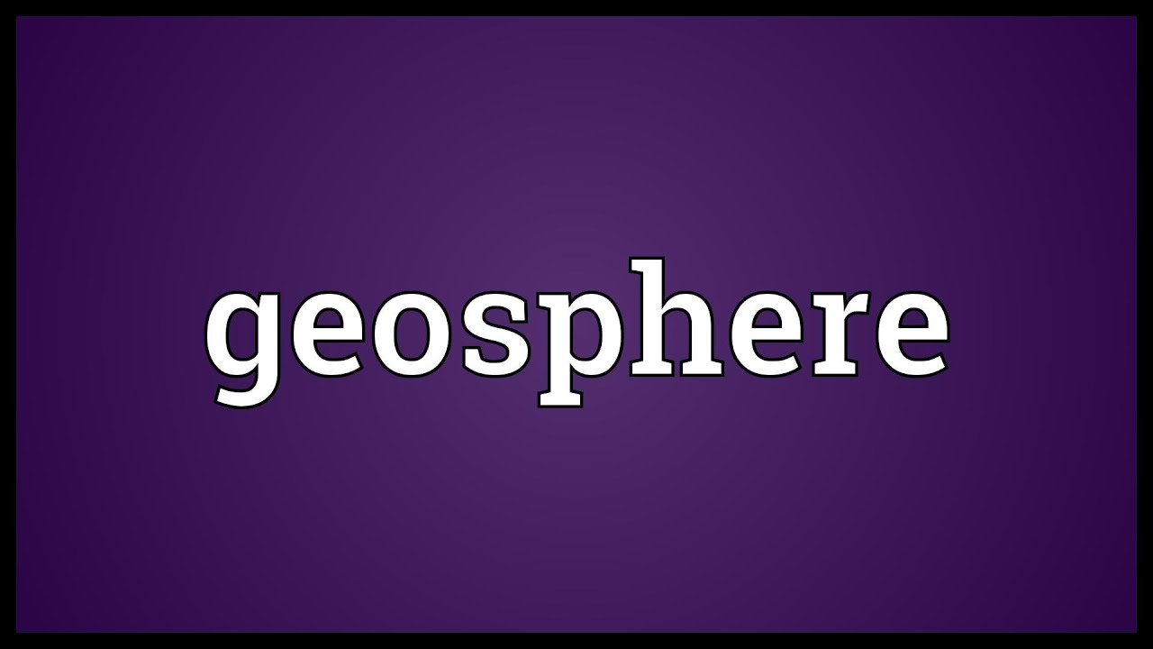 geosphere meaning youtube