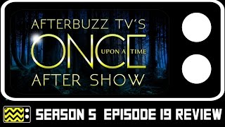 Once Upon A Time Season 5 Episode 19 Review & After Show | AfterBuzz TV