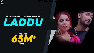 Laddu Garry Sandhu Amp; Jasmine Sandlas Latest Punjabi Songs  Fresh Media Records