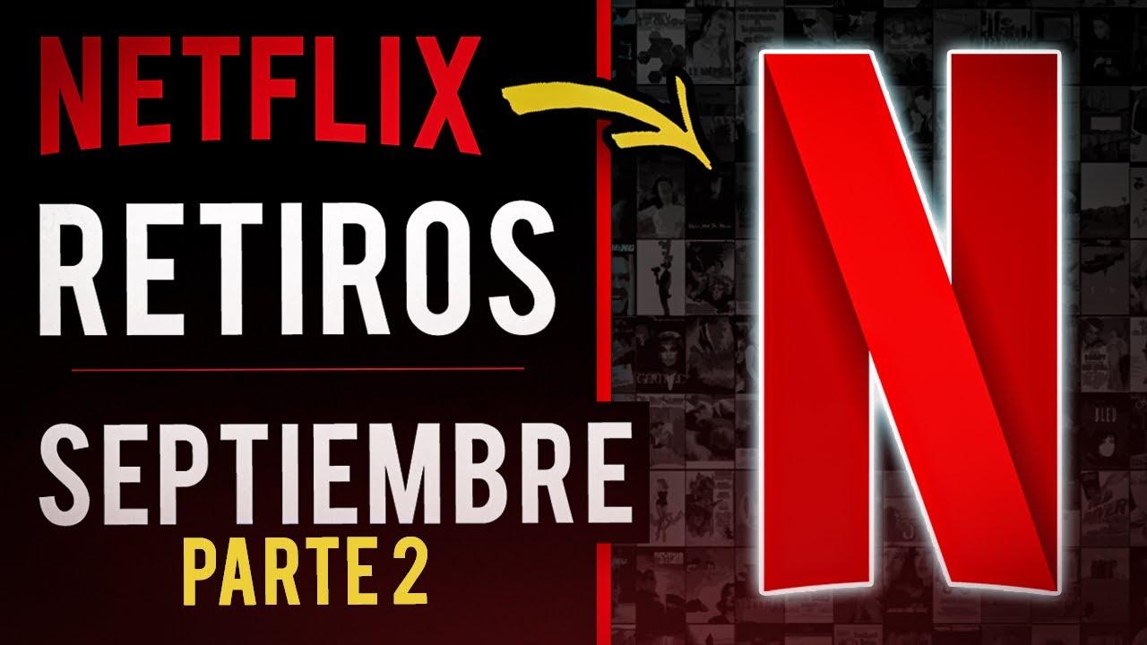 Retiros de NETFLIX Septiembre 2020 (Parte 2) | El Pana del Cine