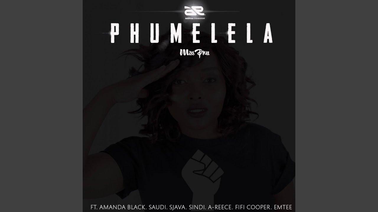 Download Phumelela (feat. Emtee, Sjava, SaudI, Amanda Black, Sindi)