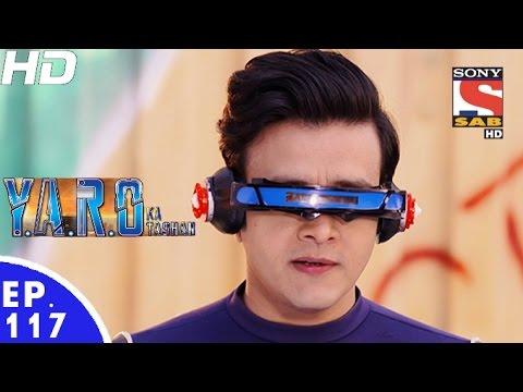 Y.A.R.O Ka Tashan - यारों का टशन - Episode 117 - 4th January, 2017