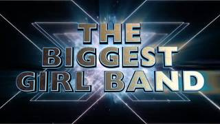 """""""The biggest girlband in the world""""- The X Factor"""